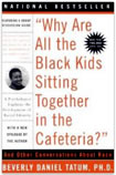 Book Cover Why Are All The Black Kids Sitting Together in the Cafeteria